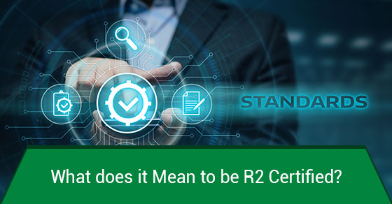 What Does it Mean to Be R2 Certified? - eCycle Solutions
