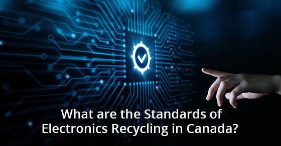 Standards of Electronics Recycling in Canada - eCycle Solutions