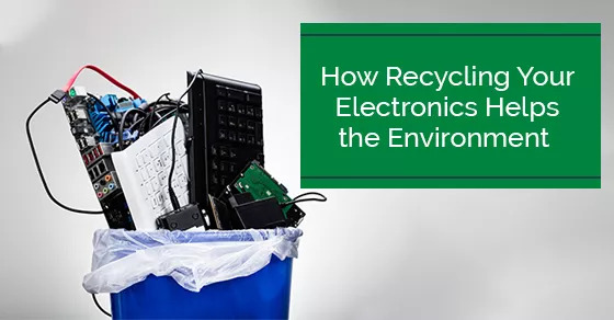 How Recycling Your Electronics Helps the Environment