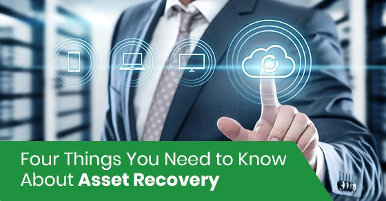 Four Things You Need to Know About Asset Recovery