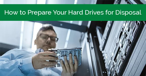 How to Prepare Your Hard Drives for Disposal