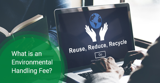 What is an environmental handling fee?