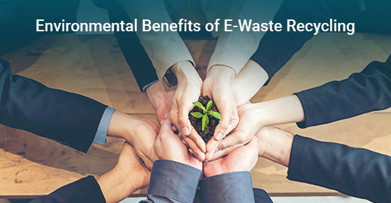 Environmental Benefits of E-Waste Recycling