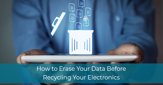 How to Erase Your Data Before Recycling Your Electronics