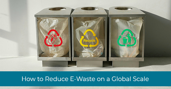 How to Reduce E-Waste on a Global Scale