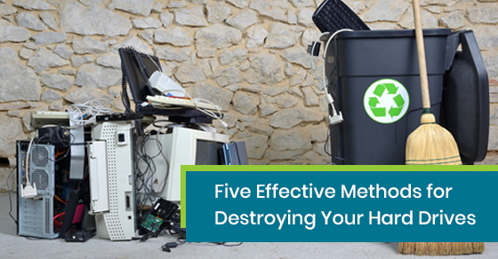 Effective methods for destroying your hard drives