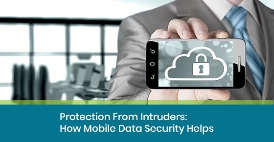 How does mobile data security help?
