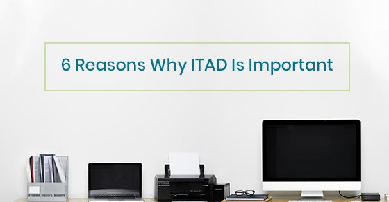 Why is ITAD important?